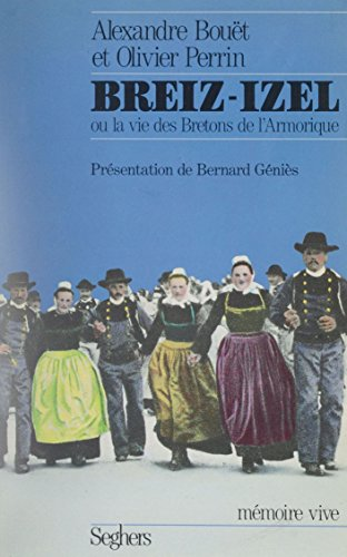 Breiz-Izel ou la Vie des Bretons de l'Armorique (Mémoire vive)