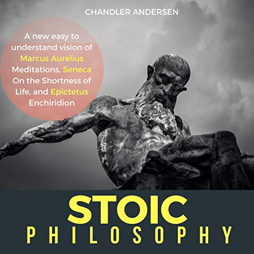 Stoic Philosophy, Including: Stoicism for Beginners, & Stoicism: The Eternal Principles of the Stoic Way of Living - a New Easy to Understand Vision of Marcus Aurelius audiobook cover art