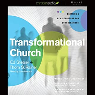 Transformational Church     Creating a New Scorecard for Congregations              By:                                                                                                                                 Thom Rainer,                                                                                        Ed Stetzer                               Narrated by:                                                                                                                                 John Lescault                      Length: 7 hrs and 50 mins     45 ratings     Overall 4.5