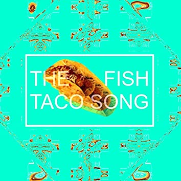 The Fish Taco Song