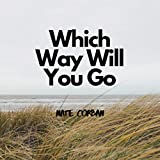 Which Way Will You Go