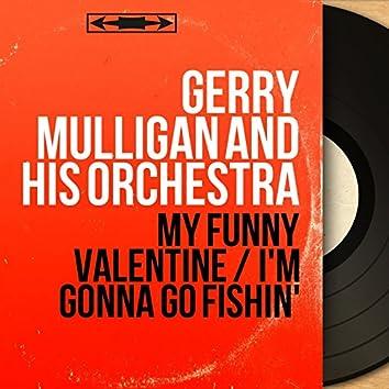 My Funny Valentine / I'm Gonna Go Fishin' (Mono Version)