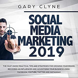 Social Media Marketing 2019     The Must Know Practical Tips and Strategies for Growing Your Brand, Becoming an Influencer and Advertising Your Business Using Facebook, YouTube, Twitter and Instagram              By:                                                                                                                                 Gary Clyne                               Narrated by:                                                                                                                                 Mike Reaves                      Length: 3 hrs and 37 mins     24 ratings     Overall 4.7