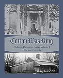 Cotton Was King Limestone County, Alabama