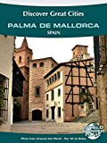 Discover Great Cities - Palma de Mallorca