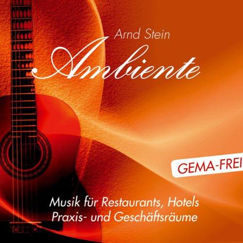 Entspannungsmusik: Ambiente No. 1 - GEMA-freie Kompositionen für Restaurants, Hotels, Praxis- und Geschäftsräume