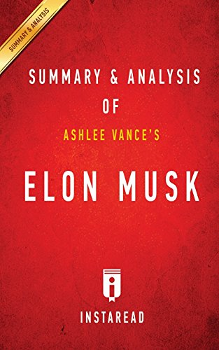 Download Summary of Elon Musk: by Ashlee Vance - Includes Analysis 1945048948