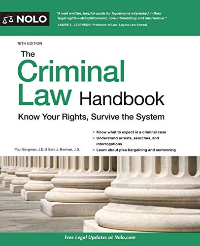 Compare Textbook Prices for Criminal Law Handbook, The: Know Your Rights, Survive the System Sixteenth Edition ISBN 9781413327199 by Bergman J.D., Paul,Berman J.D., Sara J.