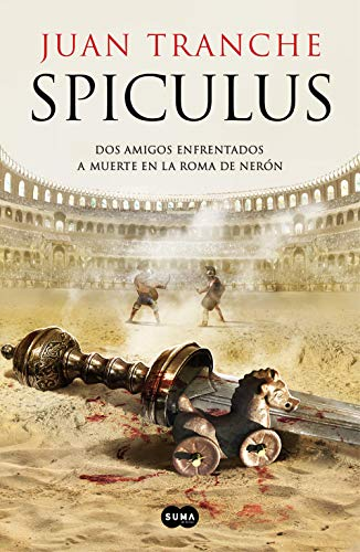 Spiculus: Dos amigos enfrentados a muerte en la Roma de Nerón (SUMA)