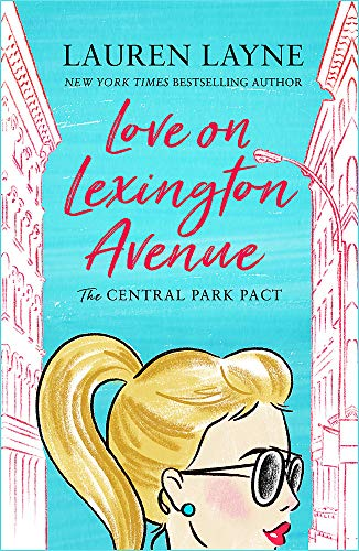 Love on Lexington Avenue: The hilarious new rom-com from the author of The Prenup!
