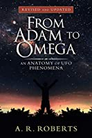 From Adam to Omega: An Anatomy of Ufo Phenomena