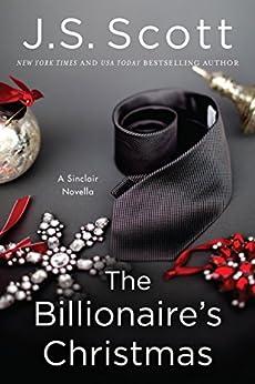 The Billionaire's Christmas: A Sinclair Novella (The Sinclairs) by [J. S. Scott]