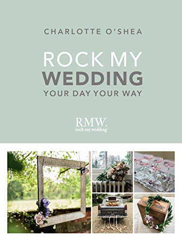 Rock My Wedding: Your Day Your Way (English Edition)