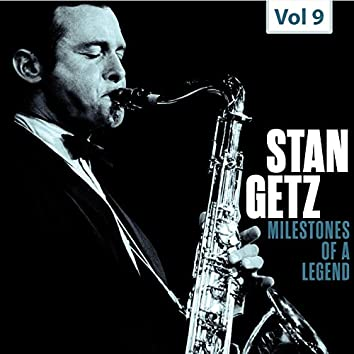 Milestones of a Legend - Stan Getz, Vol. 9