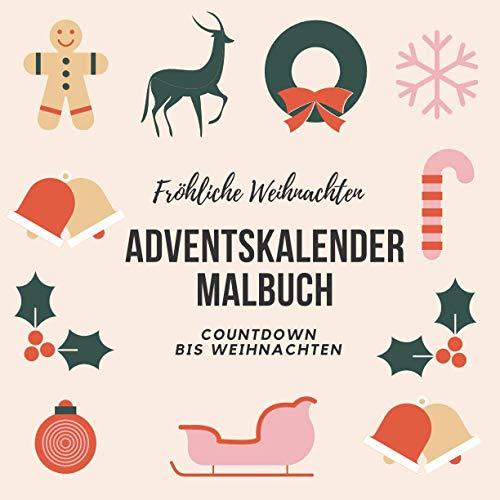 Fröhliche Weihnachten Adventskalender Malbuch Countdown bis Weihnachten: Adventskalender Malbuch für Erwachsene - weihnachtsgeschenk - 25 Nummerierte ... Malbuch für Erwachsene und ältere Kinder
