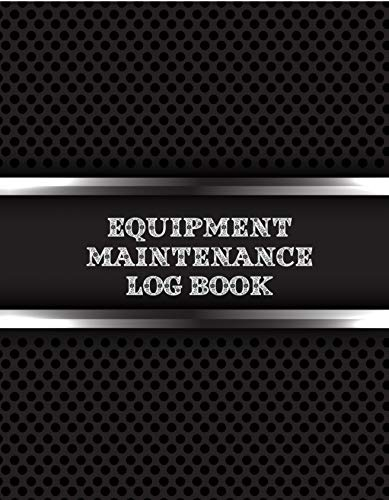 Equipment Maintenance Log Book (English Edition)