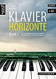 Klavier-Horizonte - Band 2: 16 leichte Klavierstücke für jede Gelegenheit - für Schüler ab dem 3. und 4. Unterrichtsjahr (inkl. Audio-CD). Spielbuch für Piano. Gefühlvolle Klaviernoten.