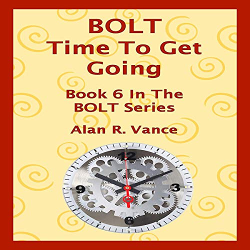 Bolt: Time to Get Going audiobook cover art