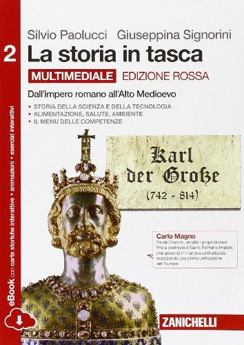 La storia in tasca. Ediz. rossa. Per le Scuole superiori. Con e-book. Con espansione online. Dall'impero all'alto Medioevo (Vol. 2)
