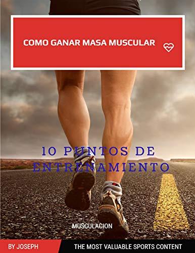 Como ganar masa muscular - entrenamiento - deporte: Detalles de 10 tipos...