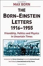 The Born - Einstein Letters: Friendship, Politics and Physics in Uncertain Times (MacSci) by Born, Max, Einstein, Albert (2004) Hardcover