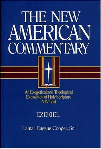 Image of Ezekiel: An Exegetical and Theological Exposition of Holy Scripture (Volume 17) (The New American Commentary)