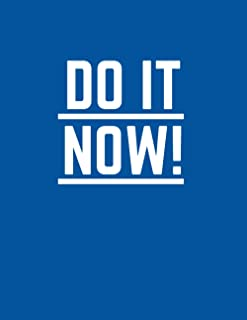 Do It Now!: Undated Personal and Professional Business and Project Management Organizer Journal to Track Progress and Boos...