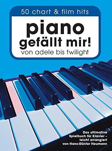 Piano gefällt mir! 50 Chart und Film Hits - Band 1: Von Adele bis Twilight. Das ultimative Spielbuch für Klavier - arrangiert von Hans-Günter Heumann.