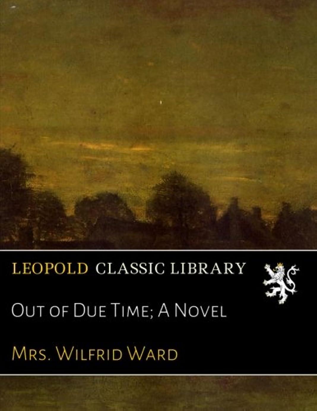 ワゴンピューうねるOut of Due Time; A Novel