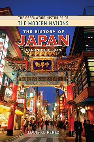 The History of Japan, 2nd Edition (The Greenwood Histories of the Modern Nations)