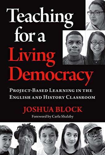 Compare Textbook Prices for Teaching for a Living Democracy: Project-Based Learning in the English and History Classroom  ISBN 9780807764169 by Block, Joshua,Shalaby, Carla