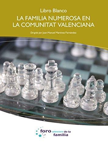 Libro Blanco. La familia numerosa en la Comunidad Valenciana.