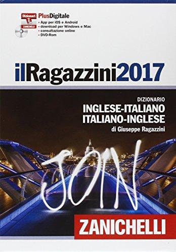 Il Ragazzini 2017. Dizionario inglese-italiano, italiano-inglese. Plus digitale. Con aggiornamento online. Con DVD-ROM (Italian Edition)
