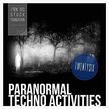Paranormal Techno Activities - TWENTYSIX