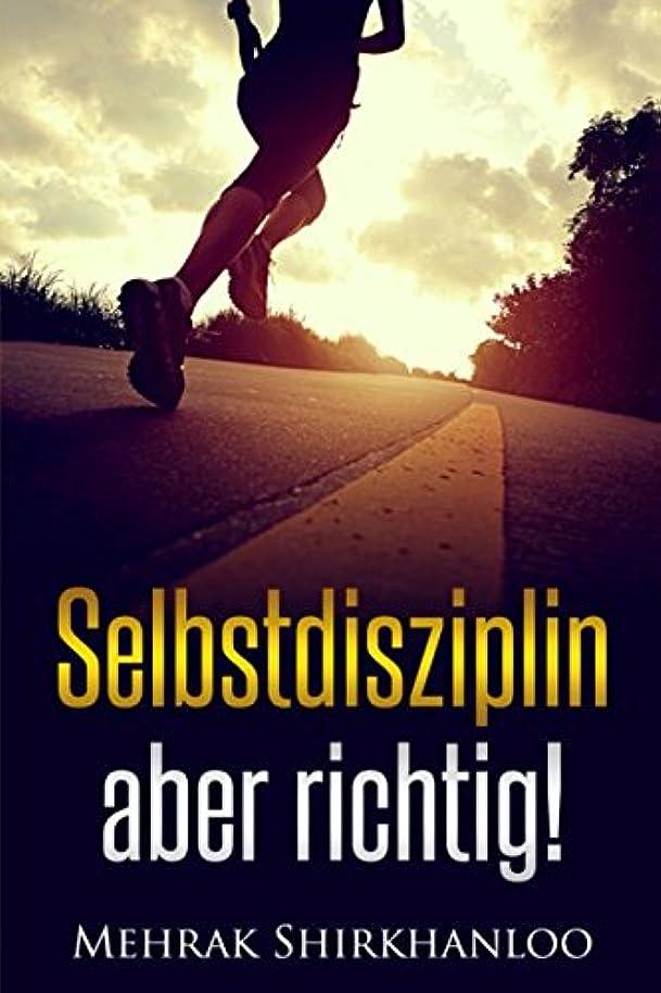 ジョセフバンクスハーネススノーケルSelbstdisziplin, aber richtig!: Mehr Willenskraft, Disziplin und Ausdauer fuer deine Lebensziele!