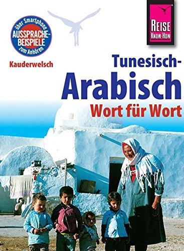 Reise Know-How Sprachführer Tunesisch-Arabisch - Wort für Wort: Kauderwelsch-Band 73