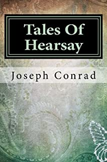 Tales Of Hearsay by Joseph Conrad: Tales Of Hearsay by Joseph Conrad