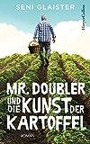 Mr. Doubler und die Kunst der Kartoffel: Roman Neuerscheinung 2019 - Seni Glaister