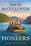 Image of The Pioneers: The Heroic Story of the Settlers Who Brought the American Ideal West