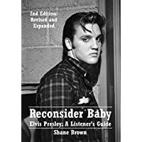 Deals on Reconsider Baby Elvis Presley A Listeners Guide: 2nd Edition Kindle