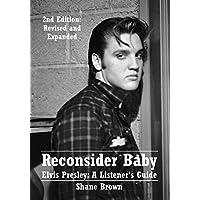 Reconsider Baby. Elvis Presley: A Listener's Guide Kindle eBook