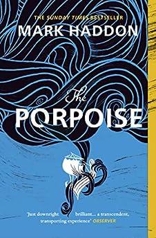 The Porpoise by [Mark Haddon]