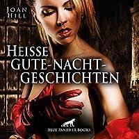 Heiße Gute-Nacht-Geschichten Hörbuch