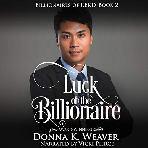 Luck of the Billionaire      Billionaires of REKD, Book 2              By:                                                                                                                                 Donna K. Weaver                               Narrated by:                                                                                                                                 Vicki Pierce                      Length: 5 hrs and 35 mins     Not rated yet     Overall 0.0