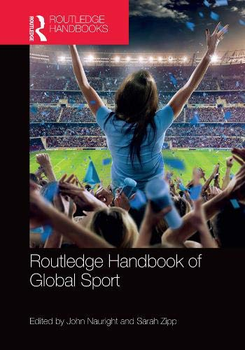 Routledge Handbook of Global Sport (Routledge International Handbooks)