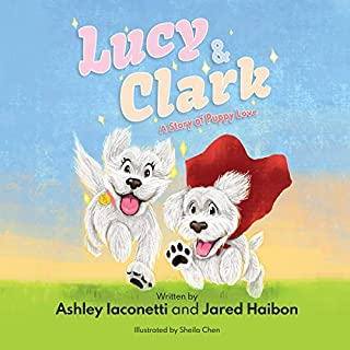 Lucy & Clark     A Story of Puppy Love              Written by:                                                                                                                                 Ashley Iaconetti,                                                                                        Jared Haibon                               Narrated by:                                                                                                                                 Ashley Iaconetti,                                                                                        Jared Haibon                      Length: 6 mins     Not rated yet     Overall 0.0