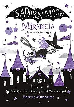 Mirabella y la escuela de magia (Mirabella) (Spanish Edition) by [Harriet Muncaster, Vanesa Pérez-Sauquillo Muñoz]