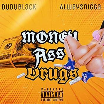 Money Ass Drugs (feat. Alwaysnigga)