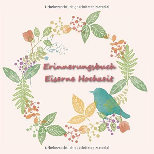 Erinnerungsbuch eiserne Hochzeit: Gästebuch für die Eisenhochzeit | Platz für 98 Einträge |...
