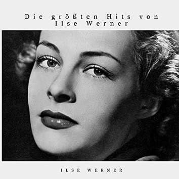 Die größten Hits von Ilse Werner